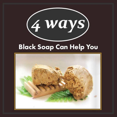 4 ways black soap can help you