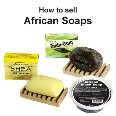 how to sell African soaps