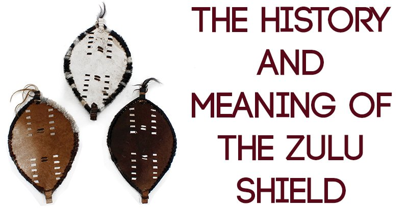 the-history-and-meaning-of-the-zulu-shield